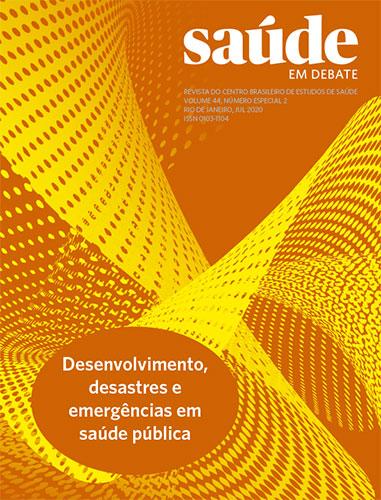 Saúde em Debate v. 44, n. especial 2, JUL. 2020 - Desenvolvimento, Desastres e Emergências em Saúde Pública